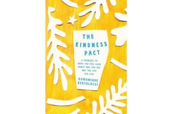 The Kindness Pact - 8 Promises to Make you Feel Good About Who You Are and the Life You Live