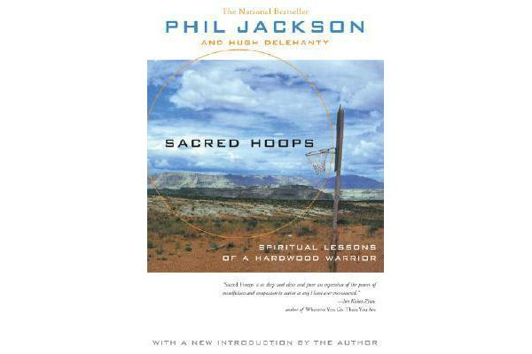 Sacred Hoops - Spiritual Lessons of a Hardwood Warrior