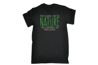 123T Funny Tee - The Closer I Get To Nature Further Am From Idiots - (4X-Large Black Mens T Shirt)