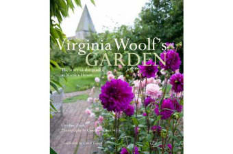 Virginia Woolf's Garden - the Story of the Garden at Monk's House