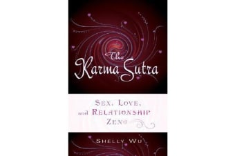 Karma Sutra - Sex, Love, and Relationship ZEN