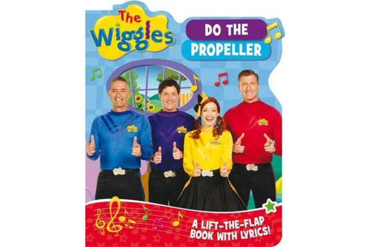 The Wiggles: Do the Propeller - A Lift-the-Flap Book with Lyrics!