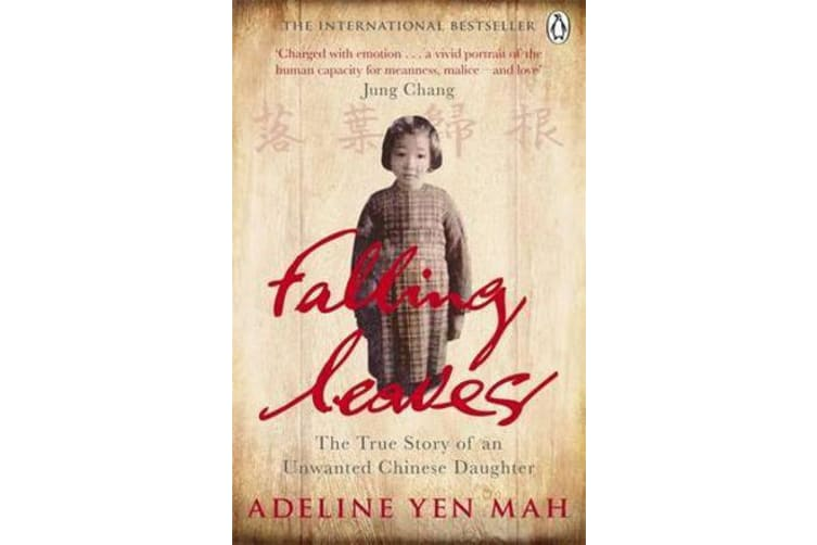 Falling Leaves Return to Their Roots - The True Story of an Unwanted Chinese Daughter