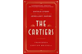 The Cartiers - The Untold Story of a Jewellery Dynasty
