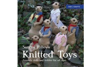 Knitted Toys - Animals, dolls and teddies for all ages