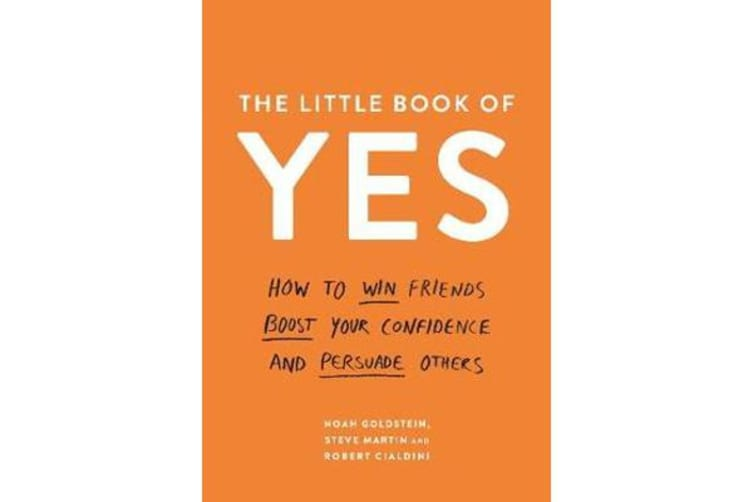 The Little Book of Yes - How to win friends, boost your confidence and persuade others
