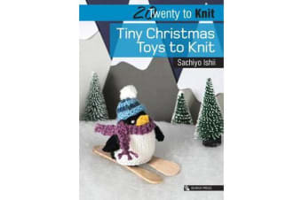 20 to Knit - Tiny Christmas Toys to Knit
