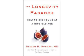 The Longevity Paradox - How to Die Young at a Ripe Old Age