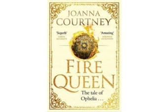 Fire Queen - Shakespeare's Ophelia as you've never seen her before . . .