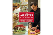 The Air Fryer Cookbook - Deep-Fried Flavour Made Easy, Without All the Fat!