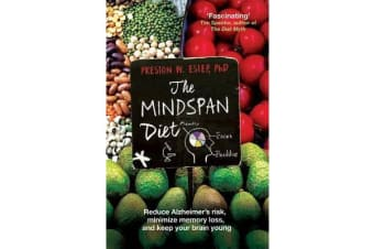 The Mindspan Diet - Reduce Alzheimer's Risk, Minimize Memory Loss, and Keep Your Brain Young