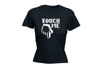 123T Funny Tee - Touch Me - (Large Black Womens T Shirt)