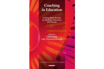 Coaching in Education - Getting Better Results for Students, Educators, and Parents