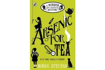 Arsenic For Tea - A Murder Most Unladylike Mystery