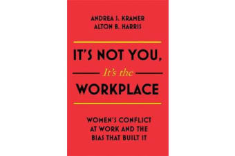 It's Not You, It's the Workplace - Women's Conflict at Work and the Bias that Built it