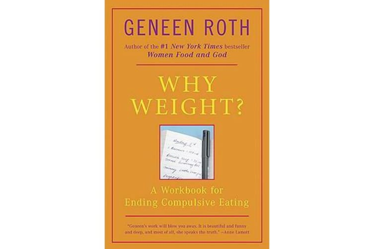 Why Weight? - A Guide to Ending Compulsive Eating