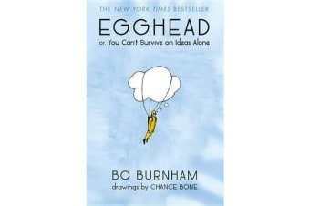 Egghead - Or, You Can't Survive on Ideas Alone