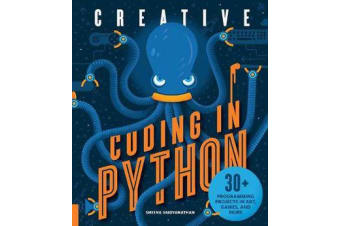 Creative Coding in Python - 30+ Programming Projects in Art, Games, and More