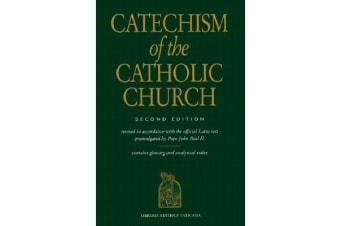 Catechism of the Catholic Church - Revised in Accordance with the Official Latin Text Promulgated by Pope John Paul II