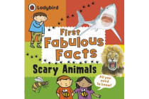 Scary Animals - Ladybird First Fabulous Facts