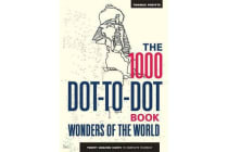 The 1000 Dot-to-Dot Book: Wonders of the World - Twenty amazing sights to complete yourself