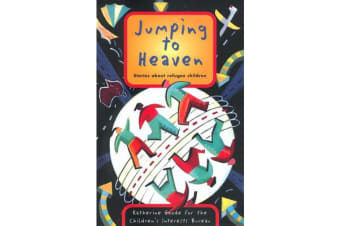 Jumping to Heaven - Stories about refugee children