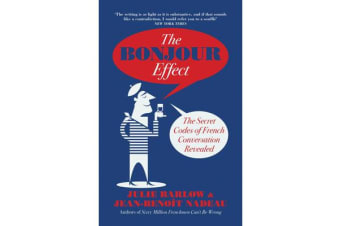 The Bonjour Effect - The Secret Codes of French Conversation Revealed