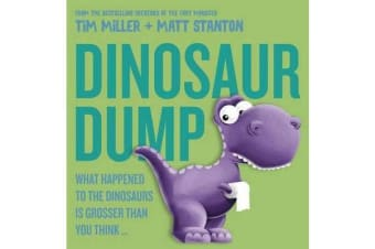 Dinosaur Dump - What Happened to the Dinosaurs Is Grosser than You Think