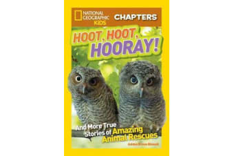 National Geographic Kids Chapters: Hoot, Hoot, Hooray! - And More True Stories of Amazing Animal Rescues