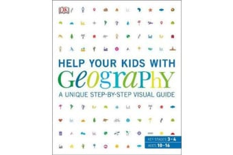 Help Your Kids with Geography - A unique step-by-step visual guide