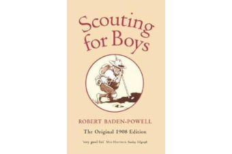 Scouting for Boys - A Handbook for Instruction in Good Citizenship