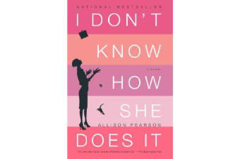 I Don't Know How She Does It - The Life of Kate Reddy, Working Mother