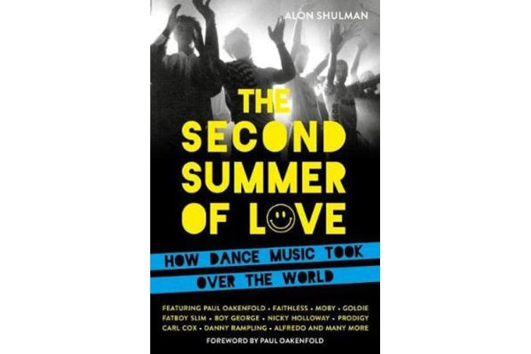 The Second Summer of Love - How Dance Music Took Over the World