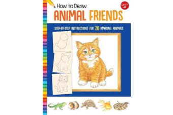 How to Draw Animal Friends - Step-by-step instructions for 20 amazing animals