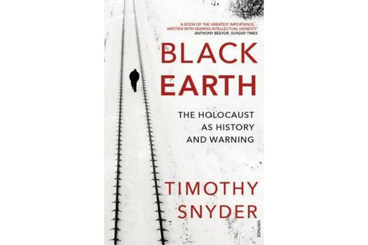 Black Earth - The Holocaust as History and Warning