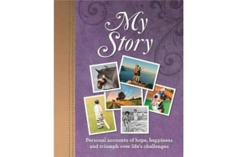 My Story - personal accounts of hope, happiness and triumphs over life's challenges