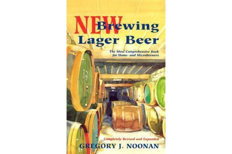 New Brewing Lager Beer - The Most Comprehensive Book for Home and Microbrewers