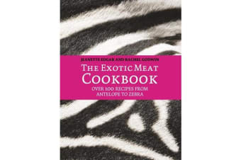 The Exotic Meat Cookbook - From Antelope to Zebra