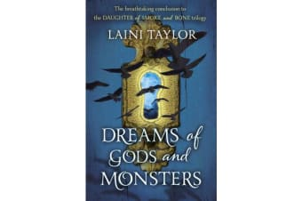 Dreams of Gods and Monsters - The Sunday Times Bestseller. Daughter of Smoke and Bone Trilogy Book 3
