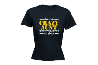 123T Funny Tee - Im The Crazy Aunt Everyone Warned - (XX-Large Black Womens T Shirt)