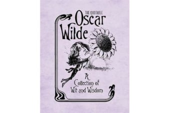 The Quotable Oscar Wilde - A Collection of Wit and Wisdom