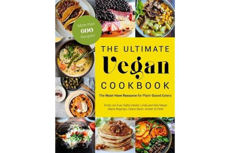 The Ultimate Vegan Cookbook - The Must-Have Resource for Plant-Based Eaters