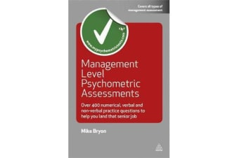 Management Level Psychometric Assessments - Over 400 Numerical, Verbal and Non-verbal Practice Questions to Help You Land that Senior Job