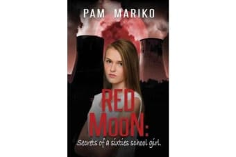 Red Moon - Secrets of a Sixties Schoolgirl