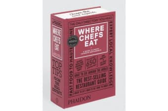 Where Chefs Eat - A Guide to Chefs' Favorite Restaurants (Third Edition)