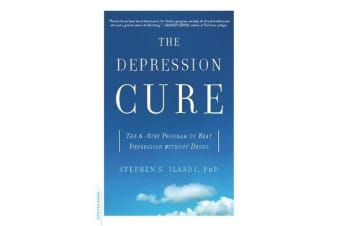 The Depression Cure - The 6-Step Program to Beat Depression without Drugs