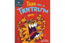 Behaviour Matters - Tiger Has a Tantrum - A book about feeling angry
