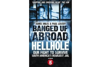 Banged Up Abroad: Hellhole - Our Fight to Survive South America's Deadliest Jail