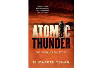 Atomic Thunder - The Maralinga Story