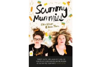 Scummy Mummies - A celebration of parenting failures, hilarious confessions, fish fingers and wine